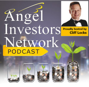 Angel Investors Network Podcast with Cliff Locks